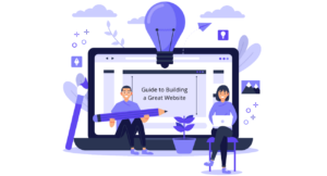 Guide to Building a Great Website