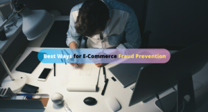 Best Practices to Prevent eCommerce Fraud