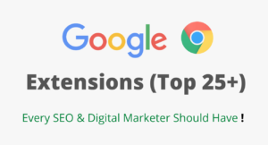 List of Top SEO Extensions by Googel Chrome for Marketers